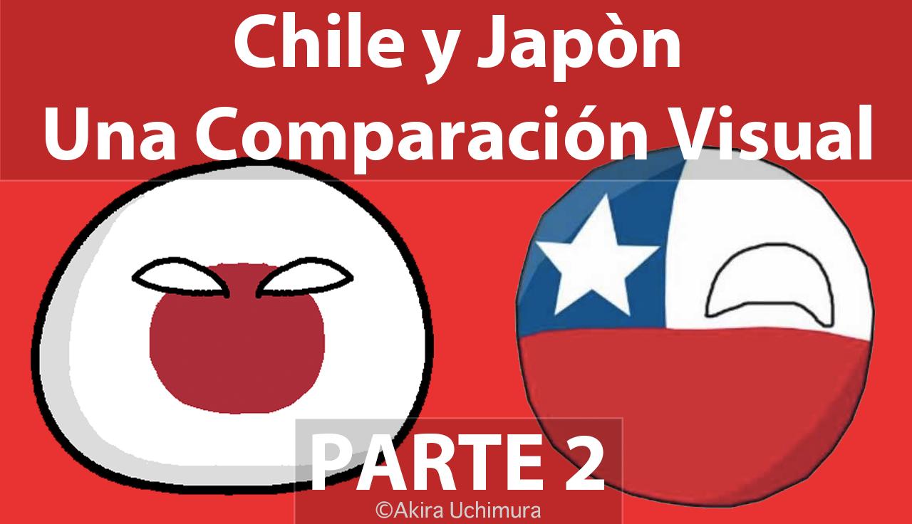 Chile y Japón, una comparación Visual PARTE2